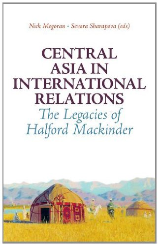 9780199327973: Central Asia in International Relations: The Legacies of Halford Mackinder