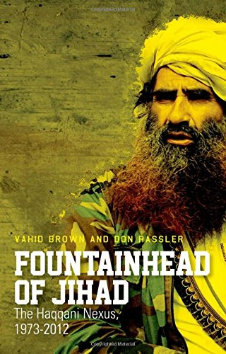 9780199327980: Fountainhead of Jihad: The Haqqani Nexus, 1973-2012