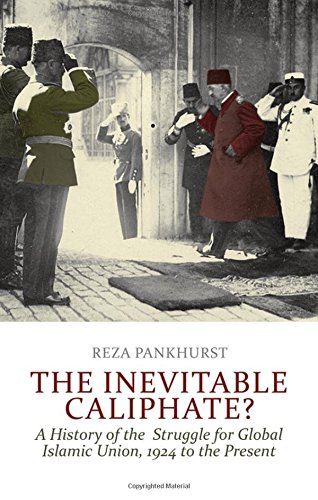 9780199327997: The Inevitable Caliphate?: A History of the Struggle for Global Islamic Union, 1924 to the Present