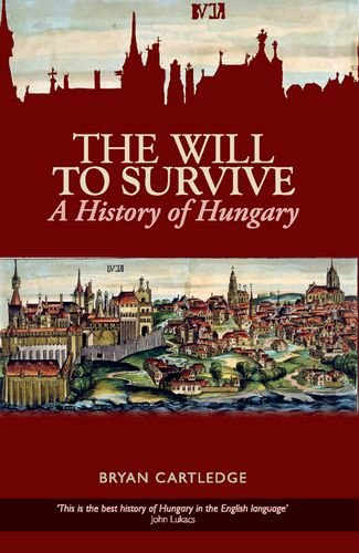 9780199328017: Will to Survive: A History of Hungary