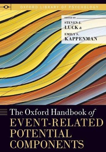 9780199328048: The Oxford Handbook of Event-Related Potential Components (Oxford Library of Psychology)