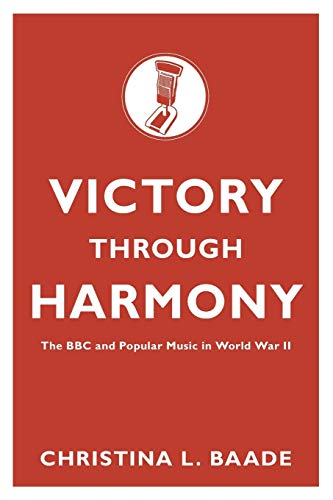 9780199328055: Victory through Harmony: The BBC and Popular Music in World War II
