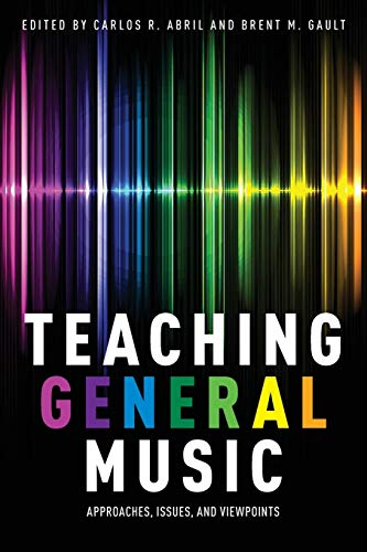 9780199328109: Teaching General Music: Approaches, Issues, and Viewpoints