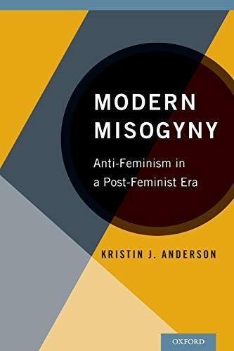 9780199328178: Modern Misogyny: Anti-Feminism in a Post-Feminist Era