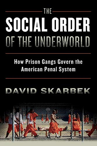 9780199328505: The Social Order of the Underworld: How Prison Gangs Govern the American Penal System