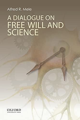 9780199329298: A Dialogue on Free Will and Science