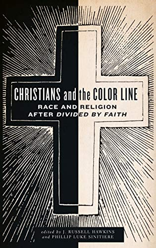 9780199329502: Christians and the Color Line: Race and Religion after Divided by Faith