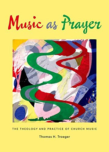 9780199330089: Music as Prayer: The Theology and Practice of Church Music