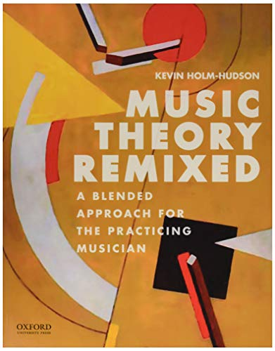 9780199330560: Music Theory Remixed: A Blended Approach for the Practicing Musician