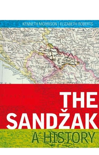 9780199330652: The Sandzak: A History