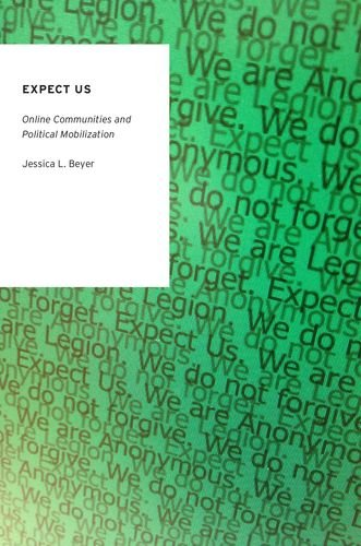 9780199330751: Expect Us: Online Communities and Political Mobilization (Oxford Studies in Digital Politics)