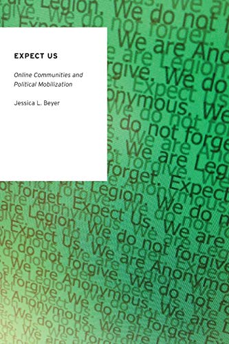 9780199330768: Expect Us: Online Communities and Political Mobilization (Oxford Studies in Digital Politics)