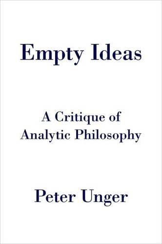 9780199330812: Empty Ideas: A Critique of Analytic Philosophy