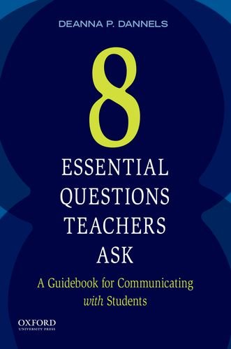 9780199330997: Eight Essential Questions Teachers Ask: A Guidebook for Communicating with Students
