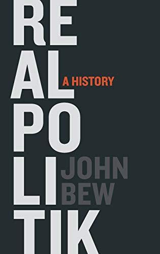 9780199331932: Realpolitik: A History