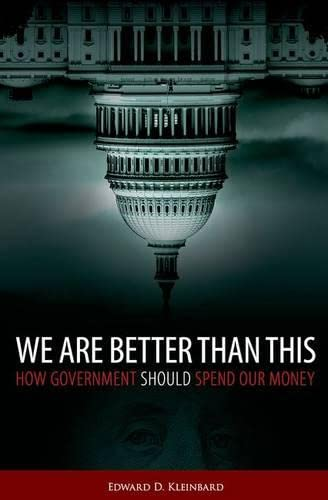 9780199332243: We Are Better Than This: How Government Should Spend Our Money