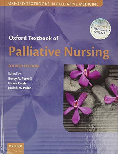 9780199332342: Oxford Textbook of Palliative Nursing (Oxford Textbooks in Palliative Medicine)