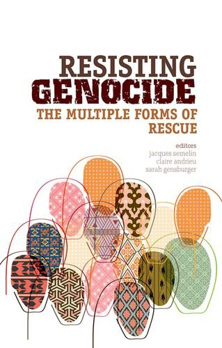 9780199333493: Resisting Genocide: The Multiple Forms of Rescue (The Ceri Comparative Politics and International Studies Series)