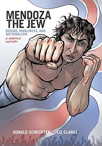 9780199334094: Mendoza the Jew: Boxing, Manliness, and Nationalism, A Graphic History (Graphic History Series)