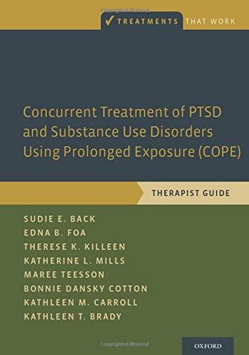 9780199334537: Concurrent Treatment of PTSD and Substance Use Disorders Using Prolonged Exposure (COPE): Therapist Guide (Treatments That Work)