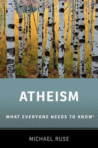 Atheism: What Everyone Needs to Know: Ruse, Michael
