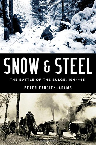 9780199335145: Snow and Steel: The Battle of the Bulge, 1944-45