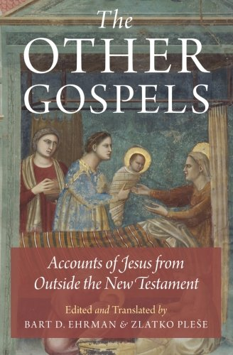 9780199335220: The Other Gospels: Accounts of Jesus from Outside the New Testament