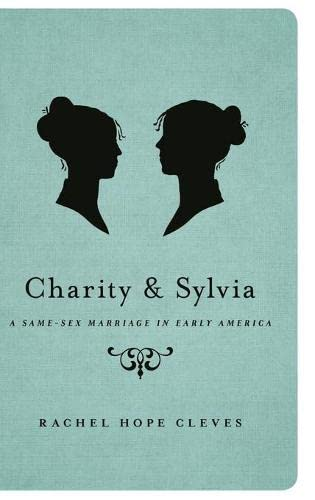 9780199335428: Charity and Sylvia: A Same-Sex Marriage in Early America