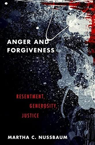 9780199335879: Anger and Forgiveness: Resentment, Generosity, Justice
