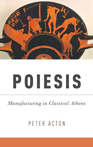 9780199335930: Poiesis: Manufacturing in Classical Athens