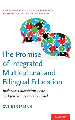 The Promise of Integrated Multicultural and Bilingual Education: Inclusive Palestinian-Arab and ...