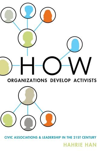 9780199336760: How Organizations Develop Activists: Civic Associations and Leadership in the 21st Century