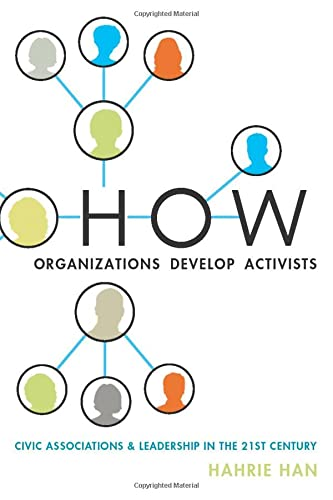9780199336777: How Organizations Develop Activists: Civic Associations and Leadership in the 21st Century