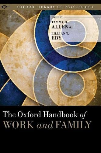 The Oxford Handbook of Work and Family (Oxford Library of Psychology): Oxford University Press
