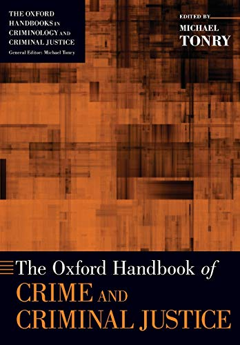 9780199338283: The Oxford Handbook of Crime and Criminal Justice (Oxford Handbooks)