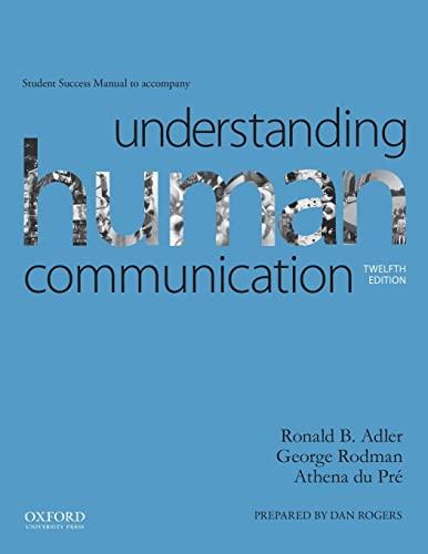 Understanding Human Communication Student Success Manual: Adler, Ronald B.,