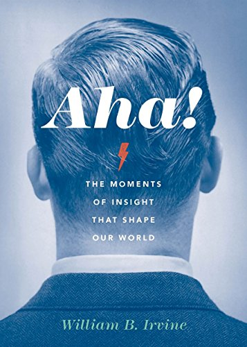 9780199338870: Aha!: The Moments of Insight that Shape Our World