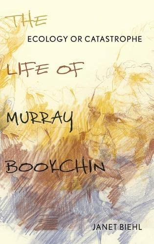 9780199342488: Ecology or Catastrophe: The Life of Murray Bookchin