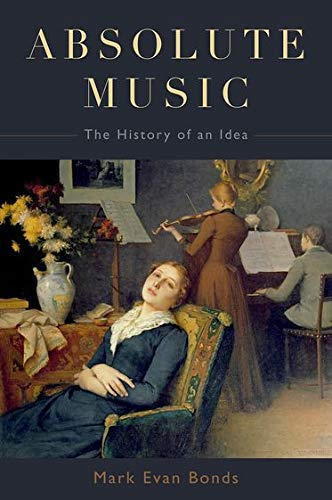 9780199343638: Absolute Music: The History of an Idea