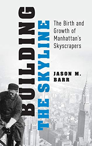 9780199344369: Building the Skyline: The Birth and Growth of Manhattan's Skyscrapers