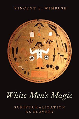 9780199344390: White Men's Magic: Scripturalization as Slavery