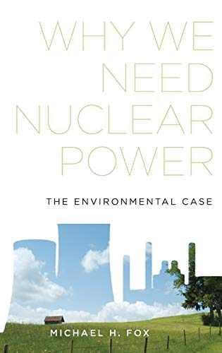 9780199344574: Why We Need Nuclear Power: The Environmental Case