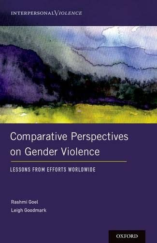 Comparative Perspectives on Gender Violence: Lessons From Efforts Worldwide (Interpersonal Violence...