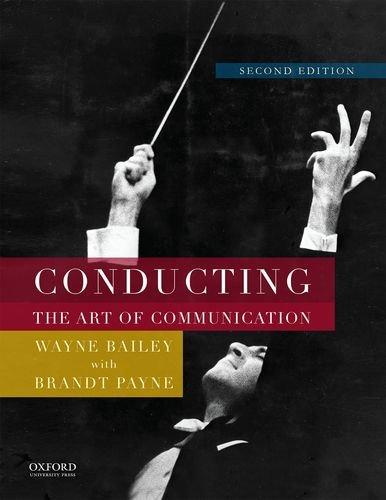 9780199347070: Conducting: The Art of Communication
