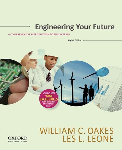 Engineering Your Future: Comprehensive: William C. Oakes;