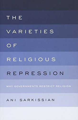 The Varieties of Religious Repression. Why Governments Restrict Religion.: SARKISSIAN, A.,