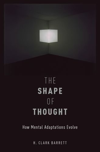 9780199348305: The Shape of Thought: How Mental Adaptations Evolve (Evolution and Cognition)