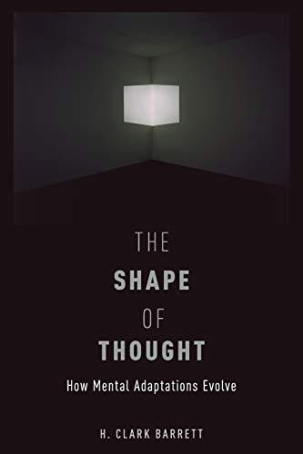 9780199348312: The Shape of Thought: How Mental Adaptations Evolve (Evolution and Cognition)
