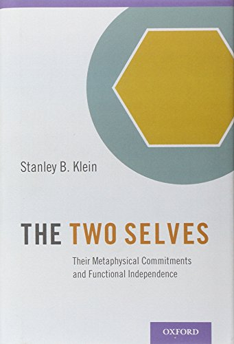9780199349968: The Two Selves: Their Metaphysical Commitments and Functional Independence