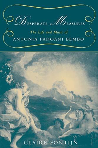 9780199350445: Desperate Measures: The Life and Music of Antonia Padoani Bembo